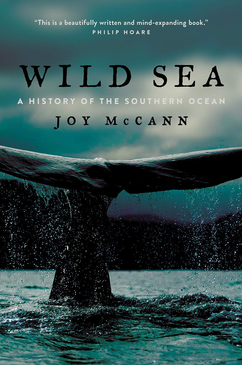 Wild Sea: A History of the Southern Ocean por Joy McCann