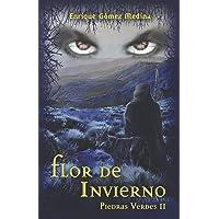 Flor de invierno: Libro juvenil de Aventuras, Suspense y Fantasía (a partir de 12 años) (Piedras Verdes nº 2): Libro…