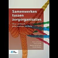 Samenwerken tussen zorgorganisaties: Over contract, joint venture en fusie
