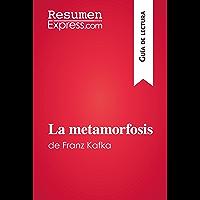 La metamorfosis de Franz Kafka (Guía de lectura): Resumen y análisis completo (Spanish Edition)