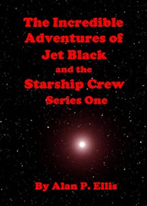 The Incredible Adventures of Jet Black and his Starship Crew