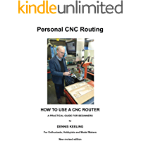 How to use a CNC Router: A practical guide for beginners (Personal CNC Routing Book 1)