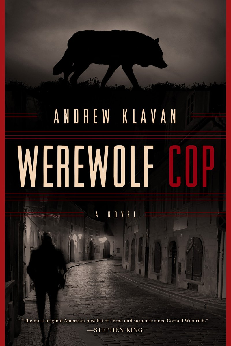 amazon com werewolf cop a novel 9781605989730 andrew klavan books