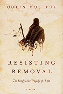 Win A Free Resisting Removal: The Sandy Lake Tragedy of 1850