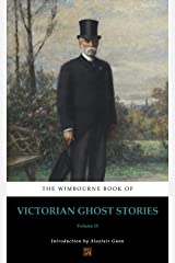 The Wimbourne Book of Victorian Ghost Stories (Annotated): Volume 15 Kindle Edition