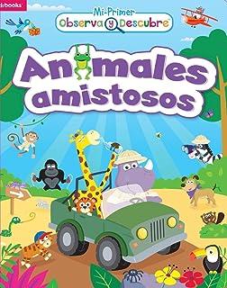 Animales amistosos (Mi primer observa y descubre) (Spanish Edition)