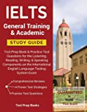 IELTS General Training & Academic Study Guide: Test Prep Book & Practice Test Questions for the Listening, Reading…