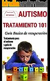 Autismo: Explicado Para Principiantes - Tratamiento definitivo para el autism y guía de recuperación (Técnicas disponibles de prevención y detección para superar el autismo nº 1) (Spanish Edition)