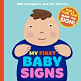 My First Baby Signs: (Baby Sign Language Book, Pull Tabs, Early Vocabulary, First Words)