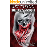 Tatoo Images: ART TATTOO Black and Gray II.: Paintings. Designs. Sketches (Planet tattoo Book 11) (English Edition)