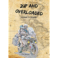 2Up and Overloaded: Chicago to Panama (Notier's Frontiers)