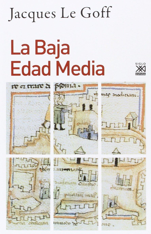 La Baja Edad Media: 1212 Siglo XXI de España General: Amazon.es: Arellano, Canavaggio: Libros