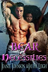 Bear Necessities (Alaska Book 1) Kindle Edition