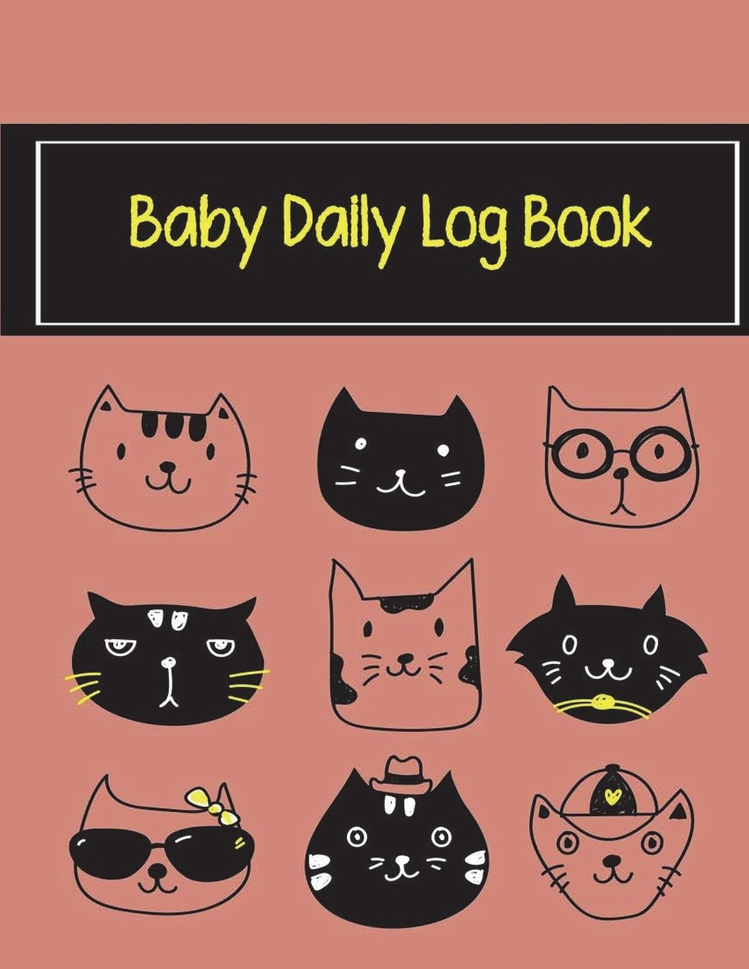"Download Baby Daily Log Book: Baby's Eat, Sleep & Poop Journal, Log Book, Baby's Daily Log Book, Breastfeeding Journal, Baby Newborn Diapers, Childcare Report Book,Meal Recorder, 120 pages 8.5"" x 11"" PDF"