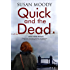 Quick and the Dead: A contemporary British mystery (Alex Quick Mystery)