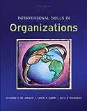 Interpersonal Skills in Organizations: Interpersonal Skills in Organizations