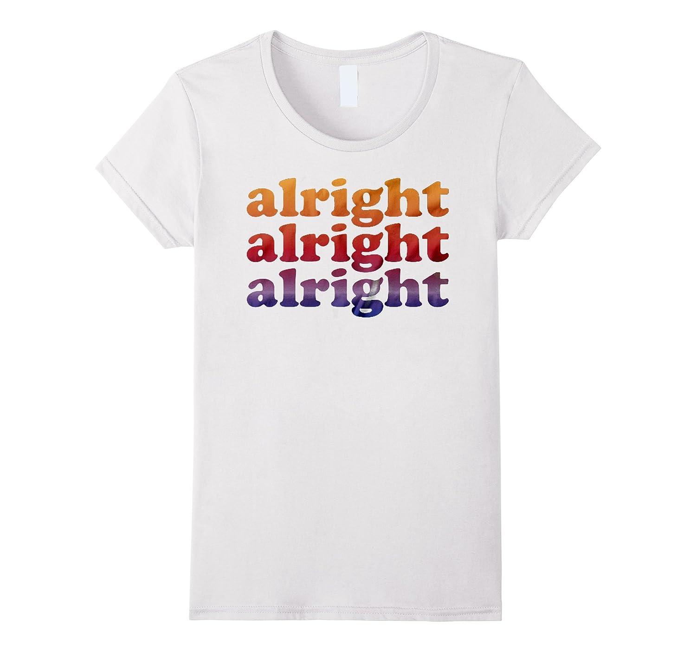 alright alright alright shirt