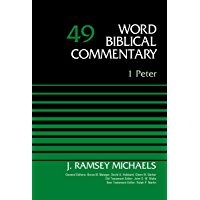 1 Peter, Volume 49 (Word Biblical Commentary)