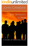 The Seventh Screw: A story of wanting more