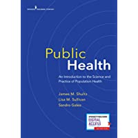 Public Health: An Introduction to the Science and Practice of Population Health