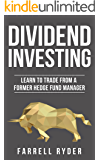 Dividend Investing: Learn To Invest From A Former Hedge Fund Manager
