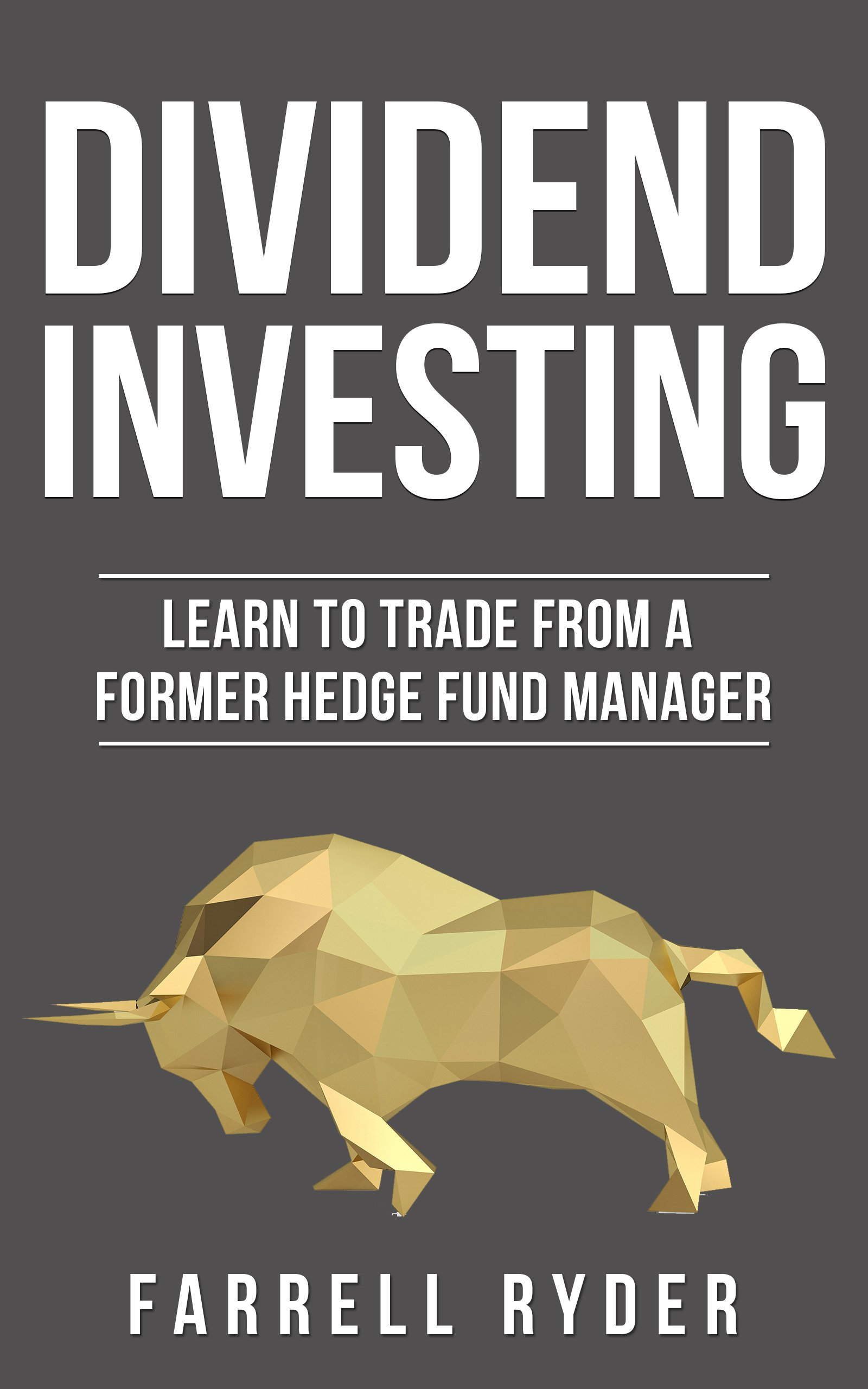Dividend Investing: Learn To Invest From A Former Hedge Fund Manager (English Edition)