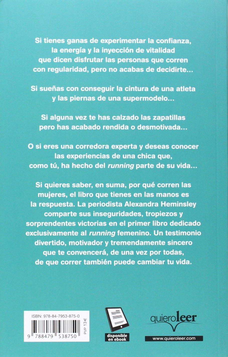 Correr en femenino (Spanish Edition): Alexandra Heminsley: 9788479538750: Amazon.com: Books