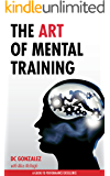 The Art of Mental Training - A Guide to Performance Excellence (English Edition)