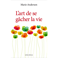 L'Art de se gâcher la vie (IX.HORS COLLECT) (French Edition)
