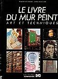 Le Livre du mur peint : Art et technique (SAD)