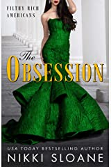 The Obsession (Filthy Rich Americans Book 2) Kindle Edition