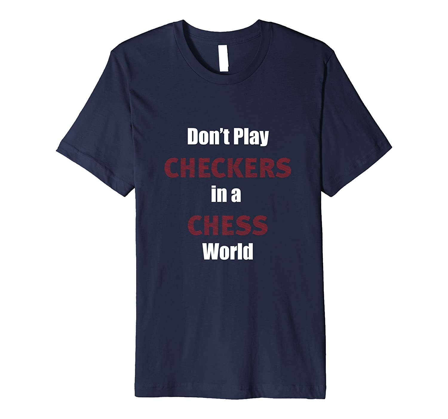 Chess Lovers Gifts T-Shirt --Dont Play Checkers Chess World-CD