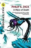 A Maze of Death (S.F. MASTERWORKS)