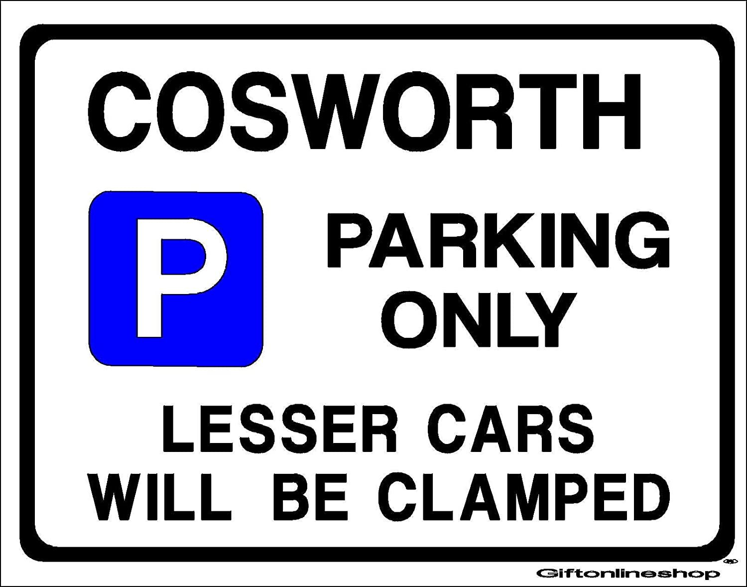 Cosworth Car parking Sign - Gift for sierra escort rs500 sapphire model owners - Extra Large Size 205 x 270mm (Made in UK) (All fixing included)