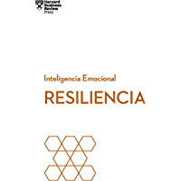 Resiliencia (Serie Inteligencia Emocional de HBR nº 2)