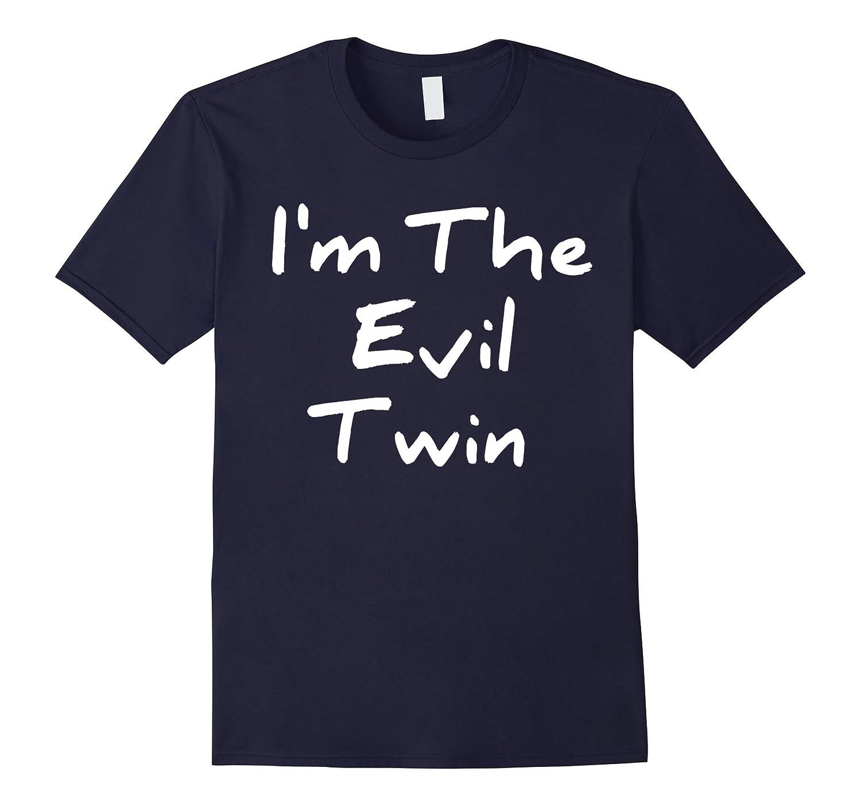 I'm The Evil Twin T-Shirt-Art