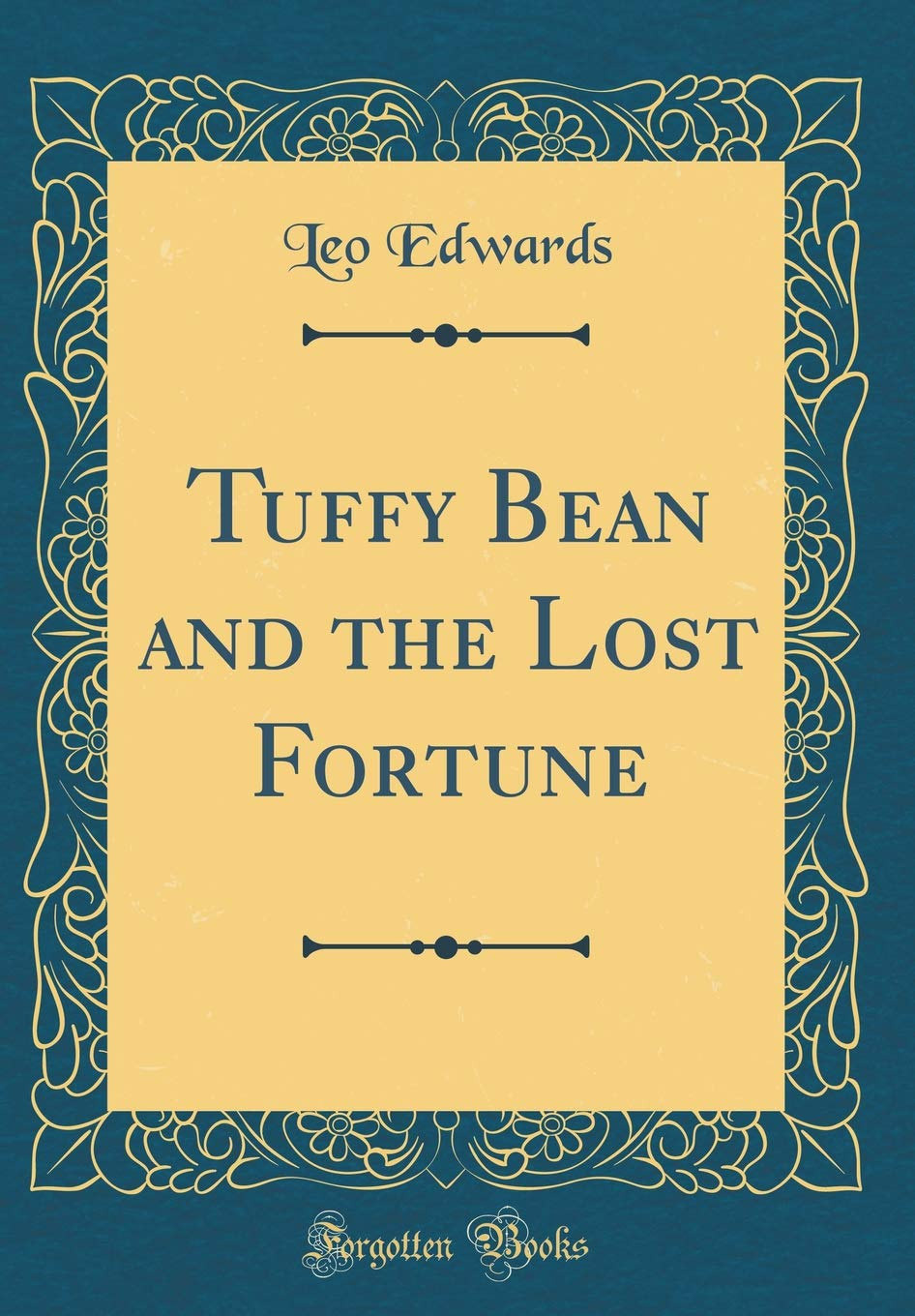 Tuffy Bean and the Lost Fortune (Classic Reprint): Leo