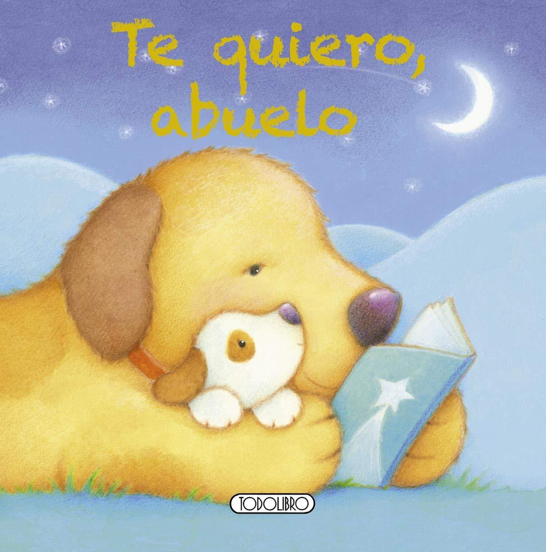 Te quiero, abuelo (Mi querida familia): Amazon.es: Todolibro: Libros