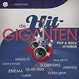 Die Hit Giganten - Pop & Rock Hymnen