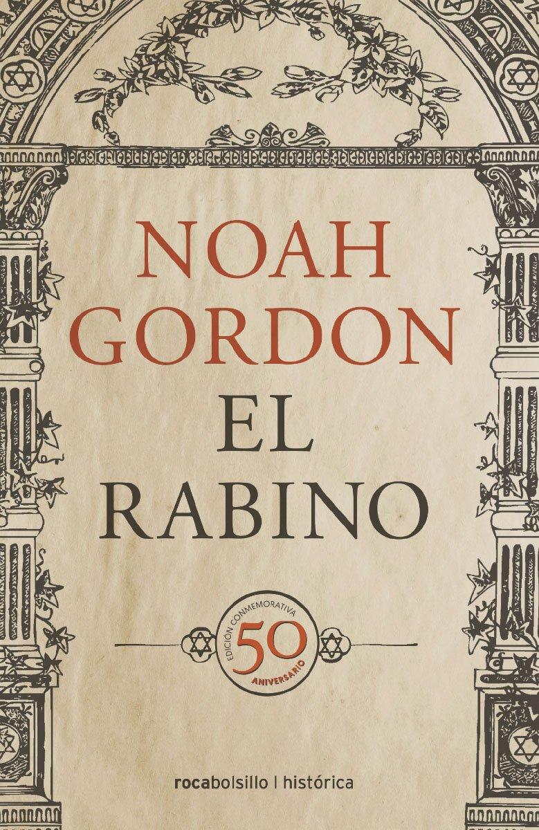 Rabino, El. 50 aniversario (Spanish Edition) (Rocabolsillo Historica): Noah  Gordon: 9788416240203: Amazon.com: Books