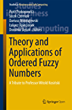 Theory and Applications of Ordered Fuzzy Numbers: A Tribute to Professor Witold Kosiński (Studies in Fuzziness and Soft Computing)