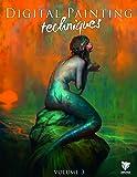 Digital Painting Techniques: Volume 3