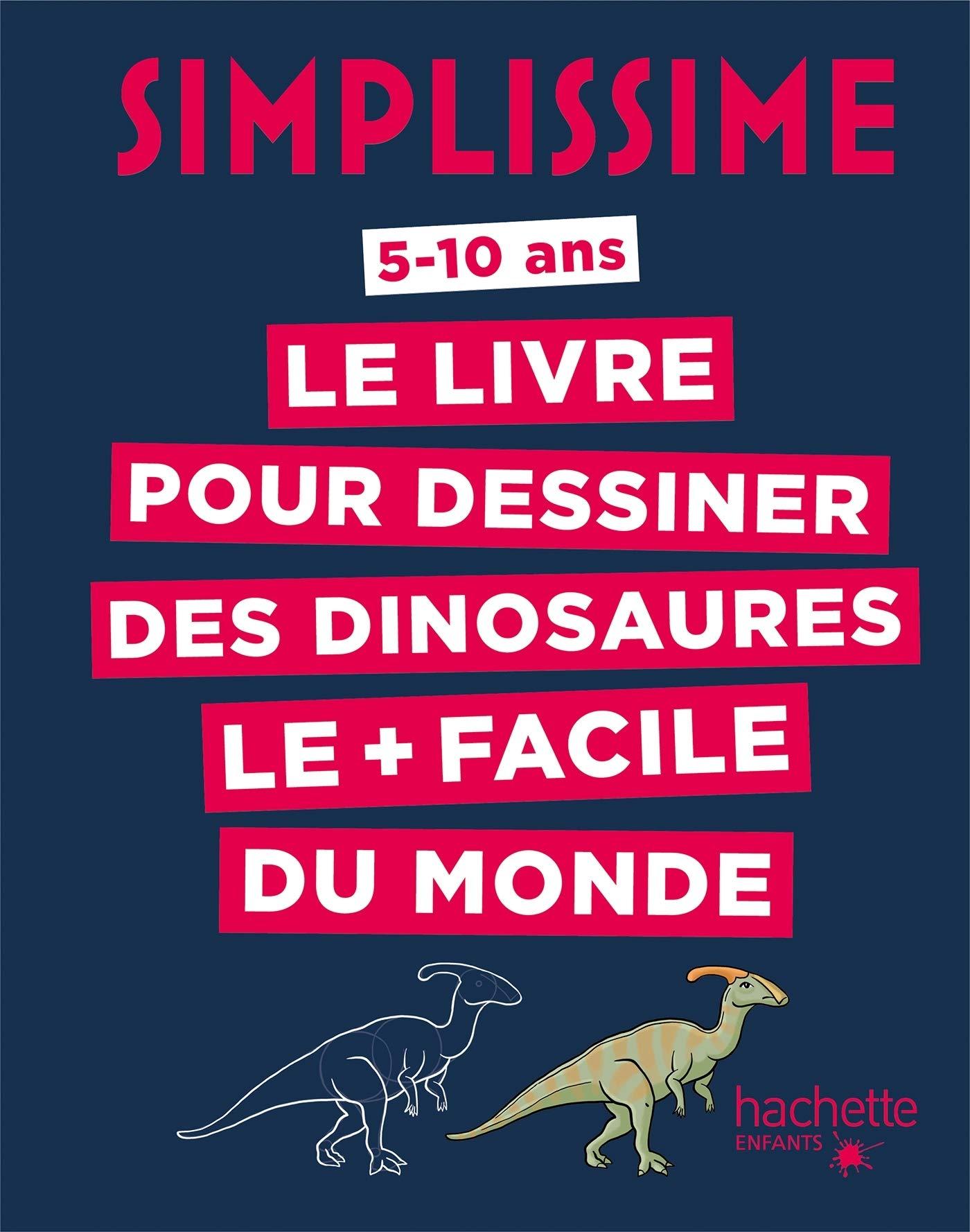 Le Livre Pour Dessiner Les Dinosaures Le Facile Du Monde