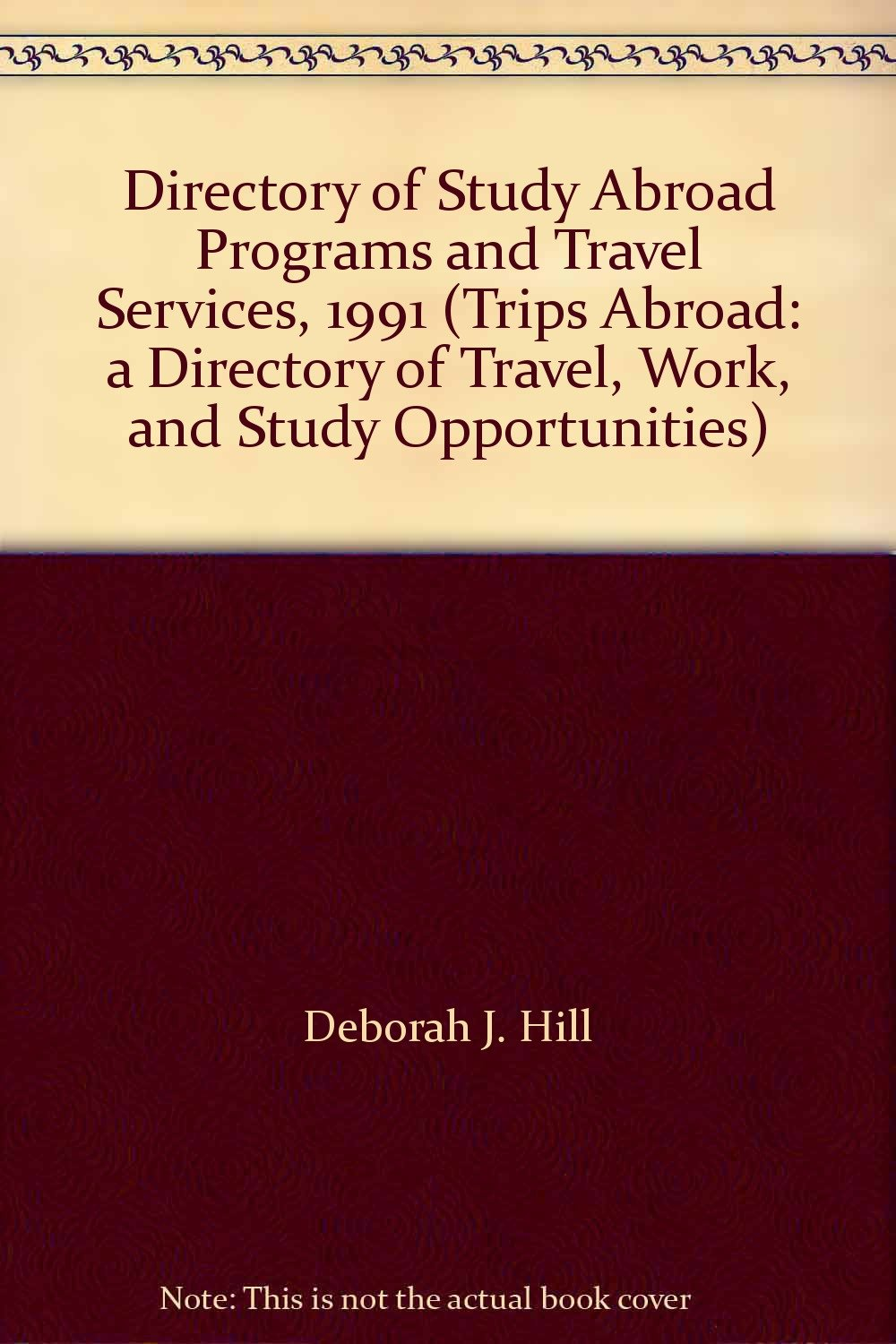 Directory of Study Abroad Programs and Travel Services, 1991 (TRIPS ABROAD: A DIRECTORY OF TRAVEL, WORK, AND STUDY OPPORTUNITIES)