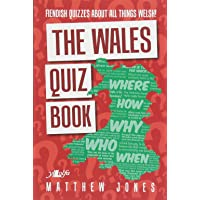Wales Quiz Book, The - Fiendish Quizzes About All Things Welsh!