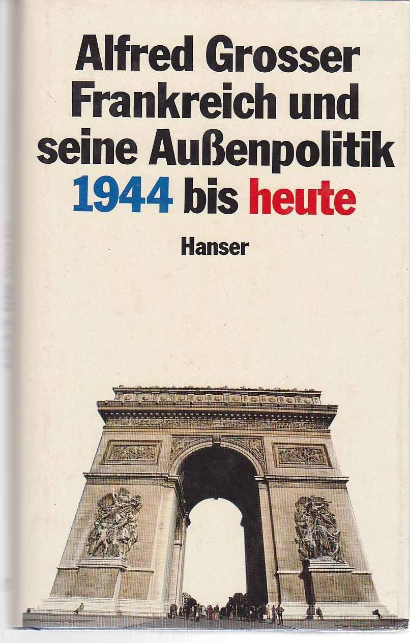 Frankreich und seine Außenpolitik: 1944 bis heute