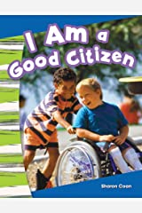 I Am a Good Citizen (Social Studies Readers : Content and Literacy) Kindle Edition