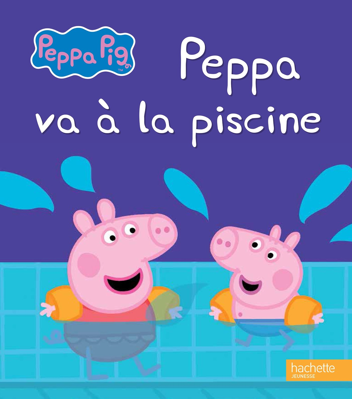 Peppa Pig Peppa Va à La Piscine French Edition Collectif