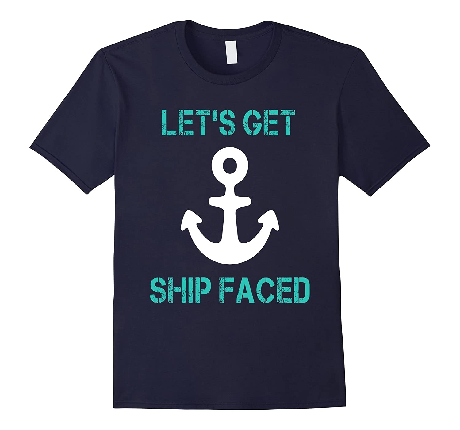 Let's Get Ship Faced Funny Cruise Ship Shirt-Art