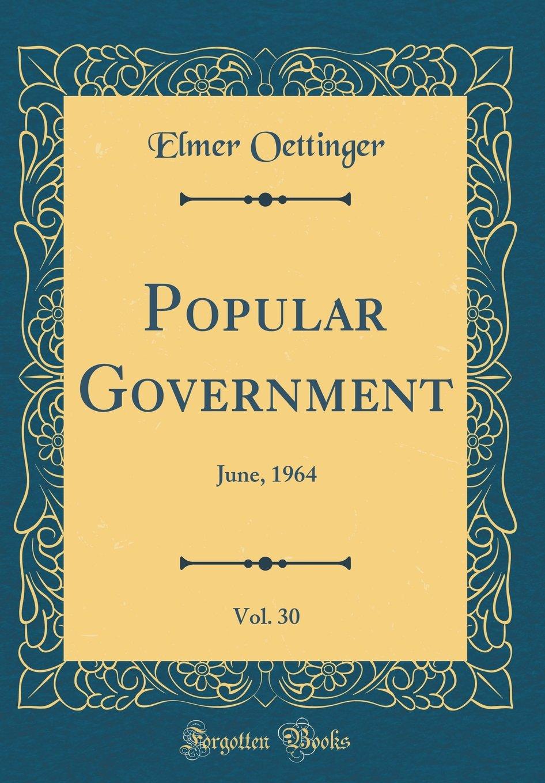 Download Popular Government, Vol. 30: June, 1964 (Classic Reprint) PDF